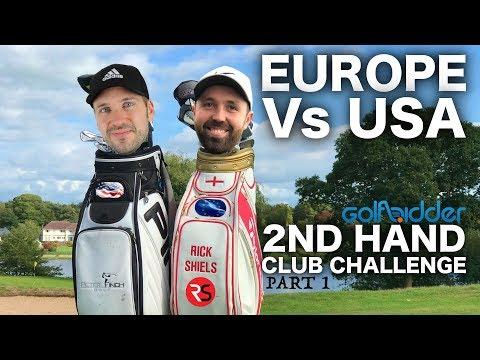 EUROPE (RICK) Vs USA (PETE) - 2nd Hand Golf Club Challenge Pt 1