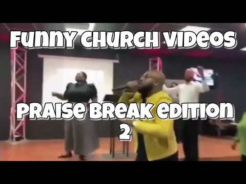 Funny Church Videos: Praise Break Edition 2