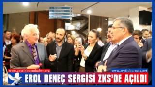 Erol Deneç Sergisi ZKS'de açıldı