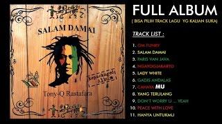 Tony Q Rastafara - Salam Damai (Full Album)
