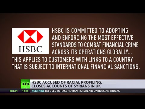Bank Target: HSBC closes accounts of Syrians in UK