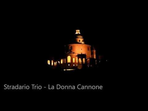 , title : 'Stradario Trio - La Donna Cannone'