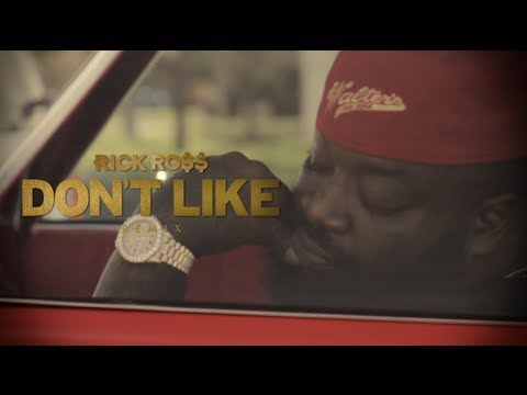 [Can't get no realer than this!] Rick Ross – Don't Like Remix (Official Video)