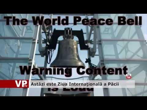 Astăzi este Ziua Internaţională a Păcii