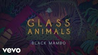 Glass Animals - Black Mambo (Lyric Video)