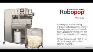 New machine Robopop ® Mark IV, based on vortex popcorn technology