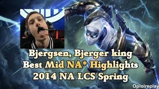 Bjergsen, Bjerger King Best Mid NA* Highlights - 2014 NA LCS Spring Split