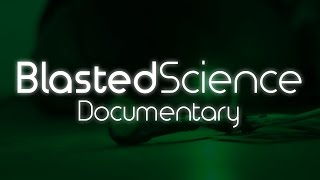 Blasted Science Documentary – Dangerous DIY Projects