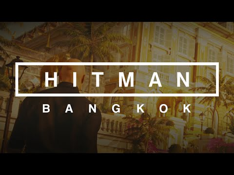 Hitman | Bangkok (FULL MISSION)