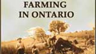 HISTORY OF FARMING IN ONTARIO by C. C. James FULL AUDIOBOOK | Best Audiobooks