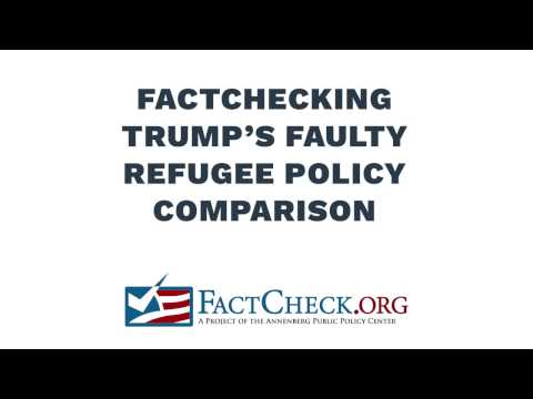 Trump's Faulty Refugee Policy Comparison - FactCheck.org