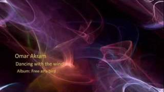 Video OMAR AKRAM - Dancing With The Wind MP3, 3GP, MP4, WEBM, AVI, FLV Agustus 2018