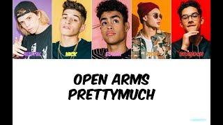 Video PRETTYMUCH Open Arms Lyrics MP3, 3GP, MP4, WEBM, AVI, FLV Juli 2018