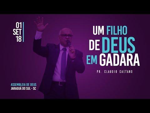 Um Filho de Deus em Gadara - Pr. Claudio Caetano