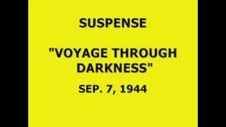 """Video SUSPENSE -- """"VOYAGE THROUGH DARKNESS"""" (9-7-44) MP3, 3GP, MP4, WEBM, AVI, FLV Juli 2018"""