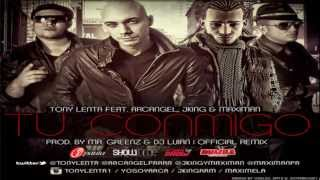 Tu Conmigo Remix Tony Lenta Ft Arcangel J King