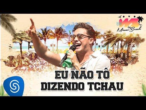 Wesley Safadão - Eu Não Tô Dizendo Tchau [DVD WS In Miami Beach]