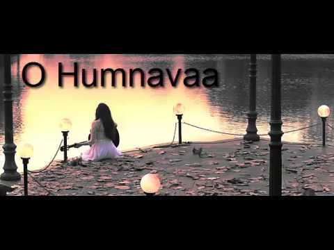O Humnavaa Songs mp3 download and Lyrics