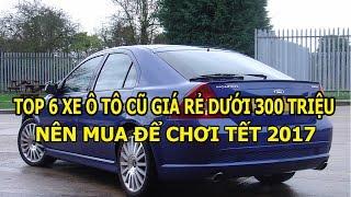 Top 6 ô tô cũ giá rẻ dưới 300 triệu nên mua để ...