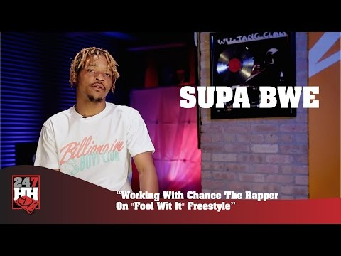 """Supa Bwe - Working With Chance The Rapper On """"Fool Wit It"""" Freestyle (247HH Exclusive)"""
