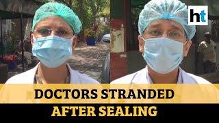 Noida: Doctors locked in after sealing at Covid-19 hotspot, blame RWA