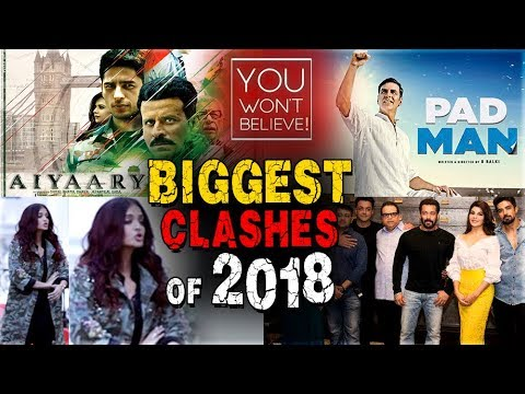 Biggest Movie Clashes Of 2018 | Padman v/s Aiyaary