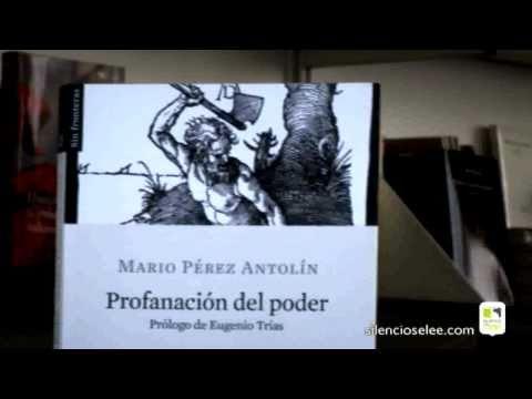 Silencio, se lee P74 - Tú recomiendas - 'Profanación del poder' de Mario Pérez Antolín