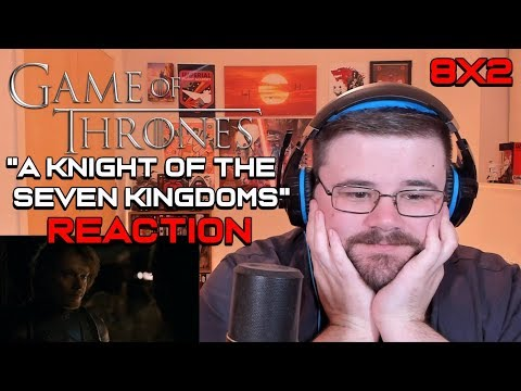 Game of Thrones | Season 8 Episode 2 | A Knight Of The Seven Kingdoms | Reaction