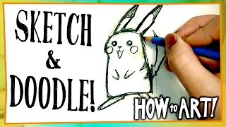 SKETCH! DOODLE! - How To Art #1