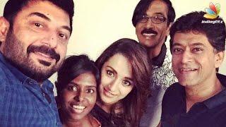 Trisha, Arvind Swamy in Sadhuranga Vettai 2 Shooting Kollywood News 21/10/2016 Tamil Cinema Online