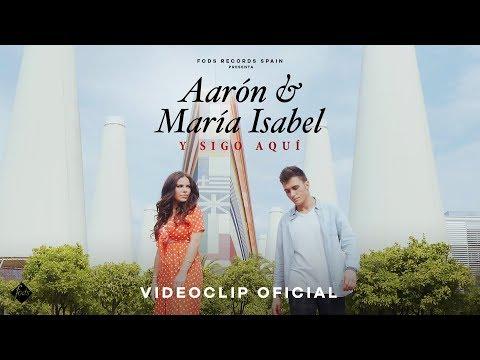 Y sigo aquí - Aarón y María Isabel