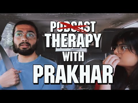 THERAPY WITH @Prakhar ke Pravachan | Carpool Podcast