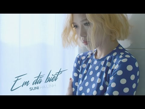 Em Đã Biết | Official MV