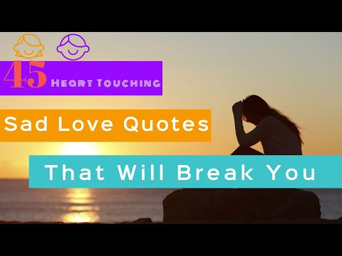 Sad quotes - 45 Heart Touching Sad Love Quotes That Will Break You  Toptens