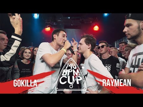 140 BPM CUP: GOKILLA Vs. RAYMEAN