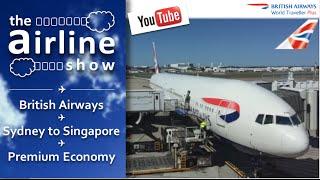 British Airways | Premium Economy | B777-300 | Sydney - Singapore