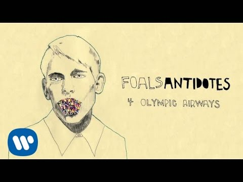 Foals - Olympic Airways - Antidotes