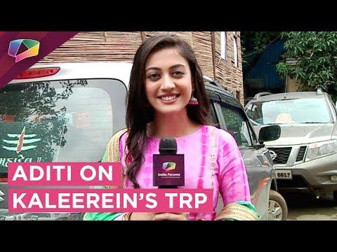 Aditi Sharma Reacts To Kaleerein's Increased TRP