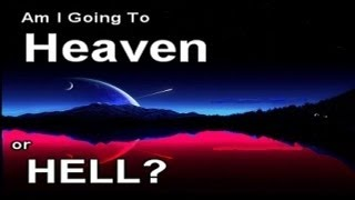 Where Will You Spend Eternity?   Heaven Or Hell?