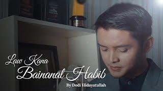 Law Kana Bainanal Habib - Dodi hidayatullah + Lirik