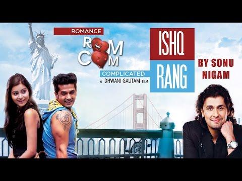 Ishq Rang Full Video Song Sonu Nigam | Romance Complicated (2016) | Red Ribbon