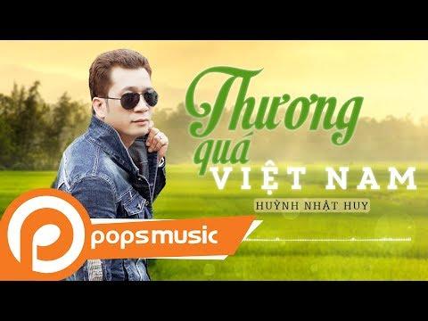 Thương Quá Việt Nam | Huỳnh Nhật Huy - Thời lượng: 3 phút, 52 giây.
