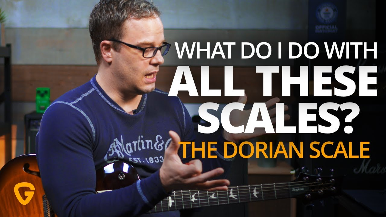 What Do I Do With All These Scales – The Dorian Scale