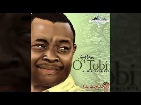Jaymikee - O' TOBI- (One Man nation Album)
