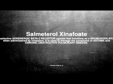 Medical vocabulary: What does Salmeterol Xinafoate mean