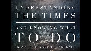 20 Understanding The Times And Knowing What To Do  Part 2 Cont     Webinar   Trista   12 15 15