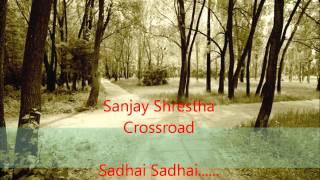 Sadhai Sadhai - Sanjay Shrestha