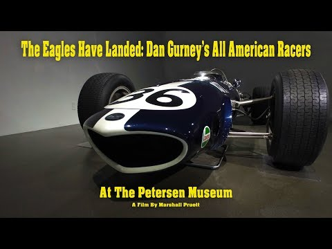 The Eagles Have Landed: Dan Gurney's All American Racers at the Petersen Museum