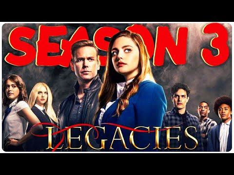 LEGACIES Season 3 Is About To Change Everything