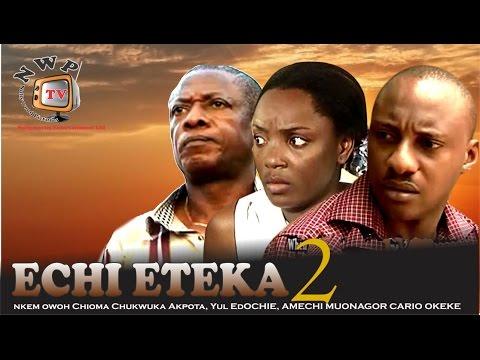 Echieteka 2    -Nigerian Nollywood Movie